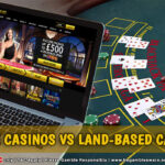 Physical vs Online Casino